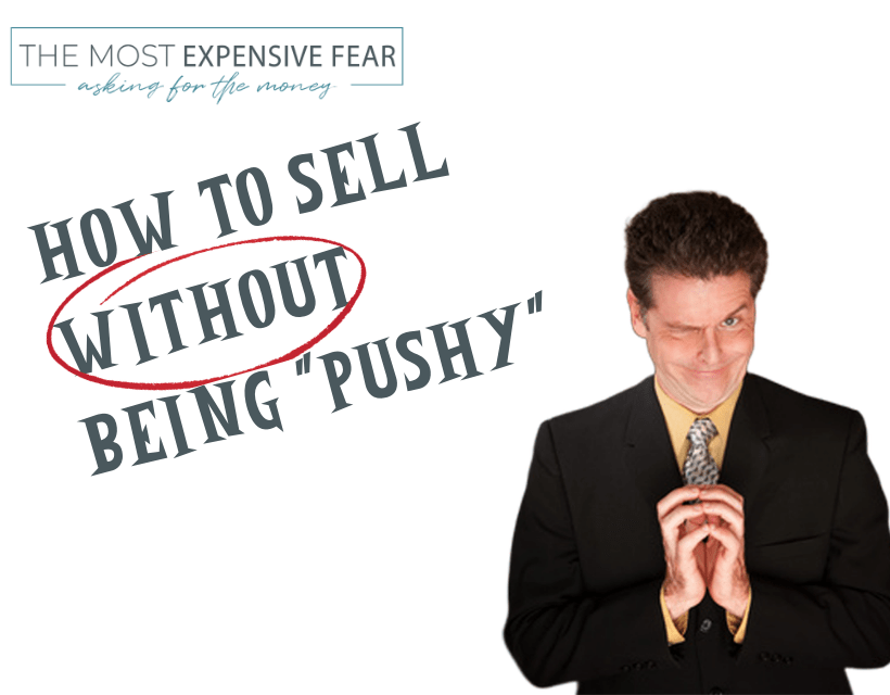 How to Sell Without Being Pushy