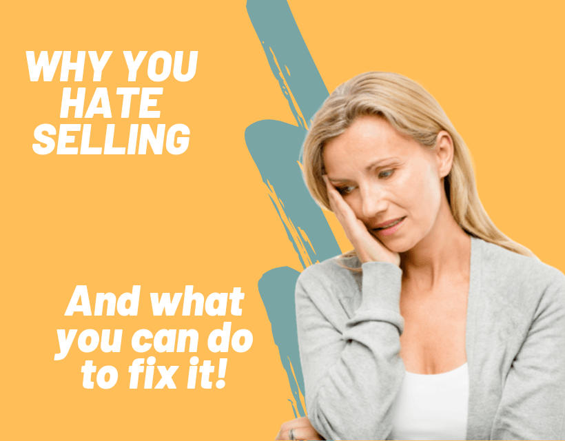 Why You Hate Selling